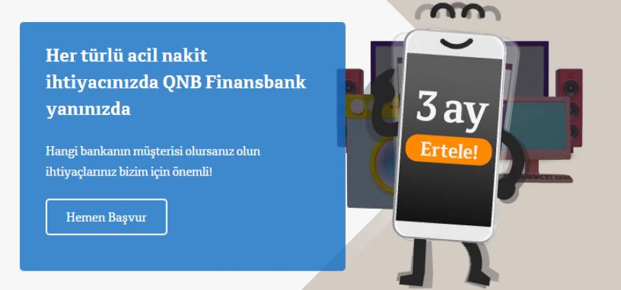 İhtiyaçlarını erteleme, kredi ödemeni ertele kampanyası. QNB Finansbank 3 Ay Ertelemeli İhtiyaç Kredisi